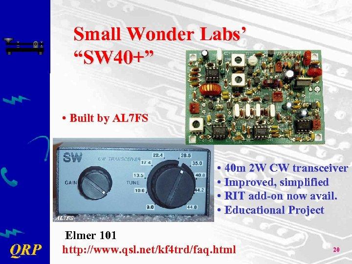 "Small Wonder Labs' ""SW 40+"" • Built by AL 7 FS QRP • 40"