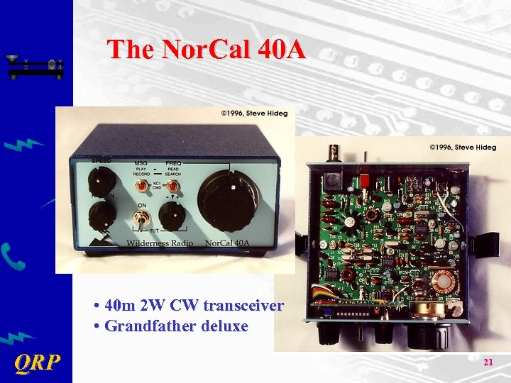 The Nor. Cal 40 A • 40 m 2 W CW transceiver • Grandfather