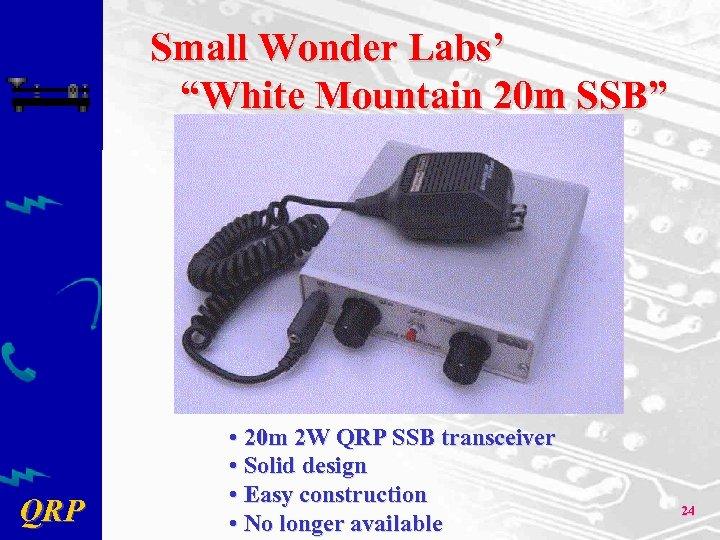 """Small Wonder Labs' """"White Mountain 20 m SSB"""" QRP • 20 m 2 W"""