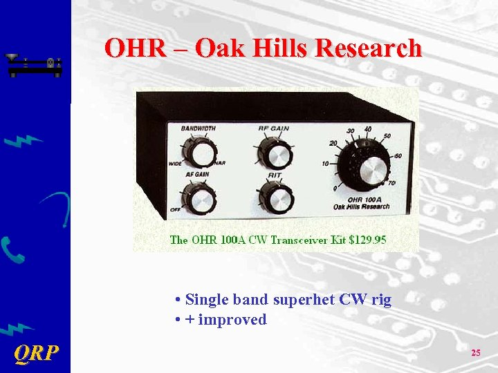 OHR – Oak Hills Research • Single band superhet CW rig • + improved
