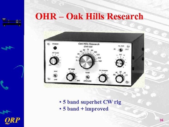 OHR – Oak Hills Research • 5 band superhet CW rig • 5 band