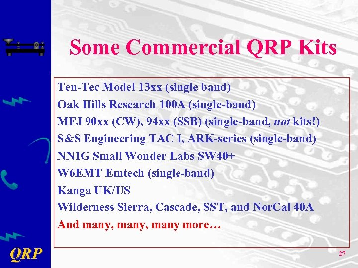 Some Commercial QRP Kits Ten-Tec Model 13 xx (single band) Oak Hills Research 100