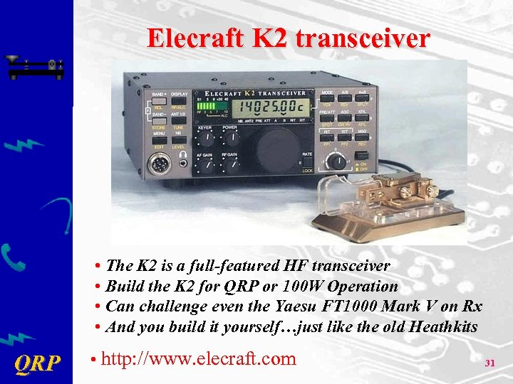Elecraft K 2 transceiver • The K 2 is a full-featured HF transceiver •
