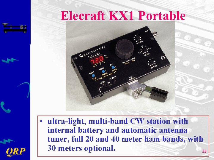 Elecraft KX 1 Portable QRP • ultra-light, multi-band CW station with internal battery and