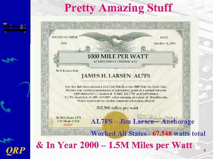 Pretty Amazing Stuff AL 7 FS – Jim Larsen – Anchorage Worked All States