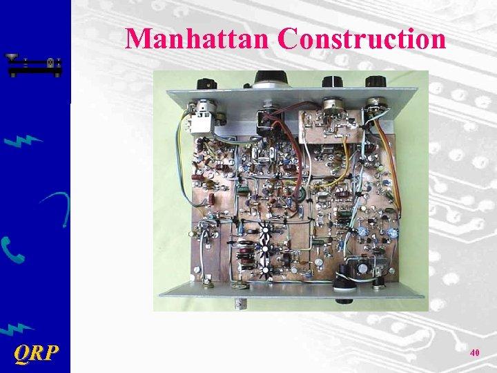 Manhattan Construction QRP 40