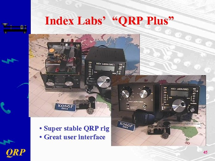 "Index Labs' ""QRP Plus"" • Super stable QRP rig • Great user interface QRP"