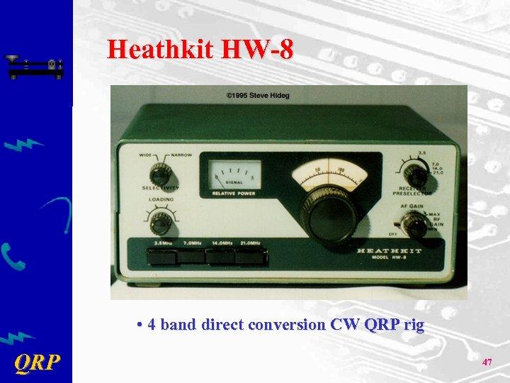 Heathkit HW-8 • 4 band direct conversion CW QRP rig QRP 47