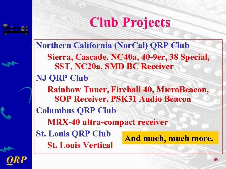 Club Projects Northern California (Nor. Cal) QRP Club Sierra, Cascade, NC 40 a, 40