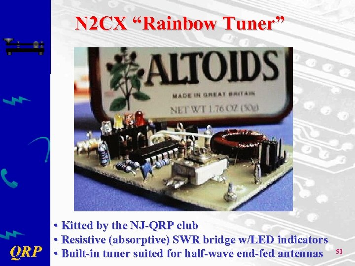 "N 2 CX ""Rainbow Tuner"" QRP • Kitted by the NJ-QRP club • Resistive"
