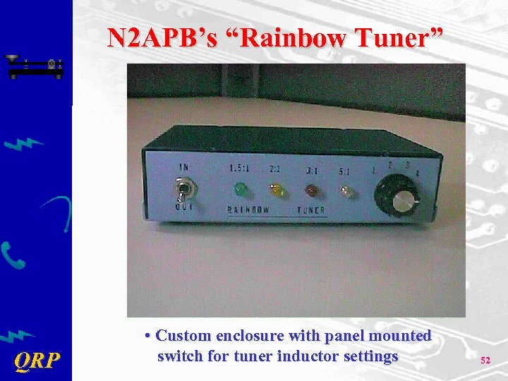 "N 2 APB's ""Rainbow Tuner"" QRP • Custom enclosure with panel mounted switch for"