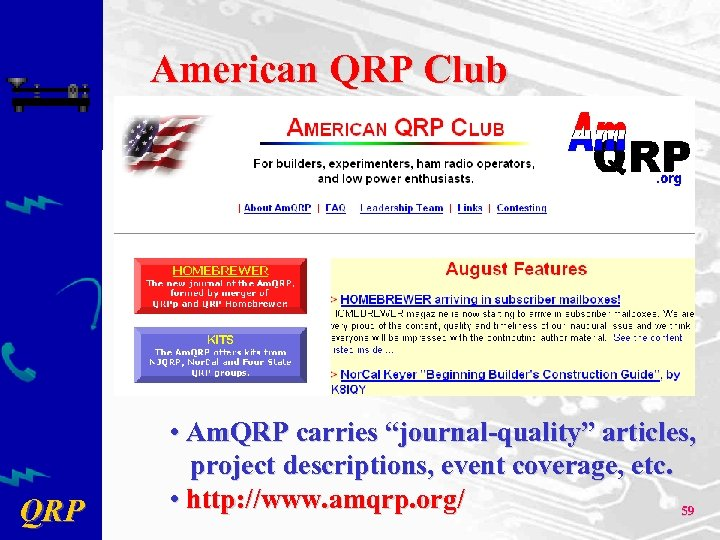 "American QRP Club QRP • Am. QRP carries ""journal-quality"" articles, project descriptions, event coverage,"