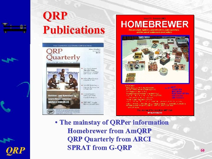 QRP Publications QRP • The mainstay of QRPer information Homebrewer from Am. QRP Quarterly