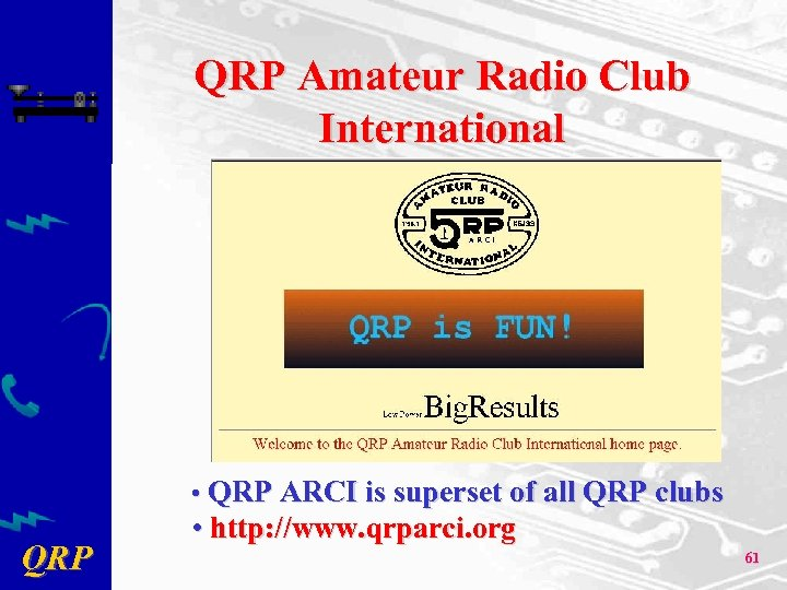 QRP Amateur Radio Club International • QRP ARCI is superset of all QRP clubs