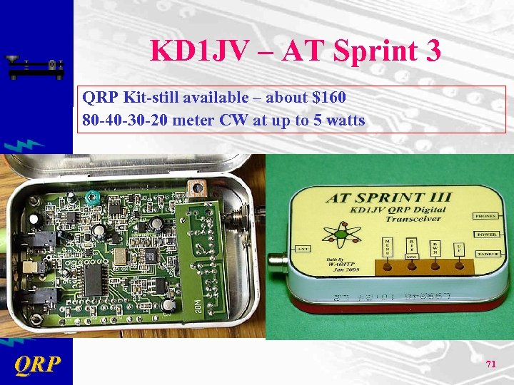KD 1 JV – AT Sprint 3 QRP Kit-still available – about $160 80