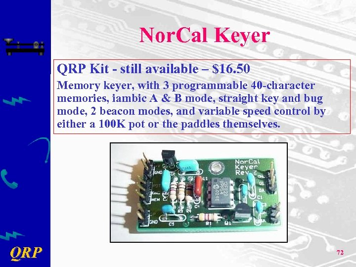 Nor. Cal Keyer QRP Kit - still available – $16. 50 Memory keyer, with
