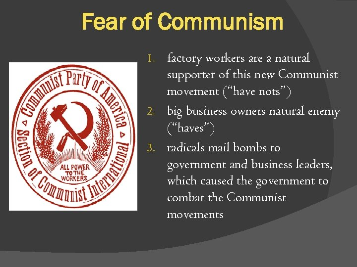 Fear of Communism 1. factory workers are a natural supporter of this new Communist
