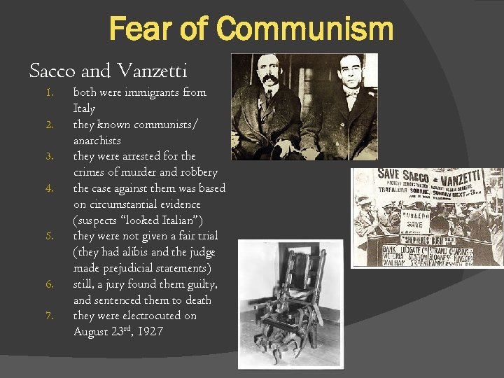 Fear of Communism Sacco and Vanzetti 1. 2. 3. 4. 5. 6. 7. both