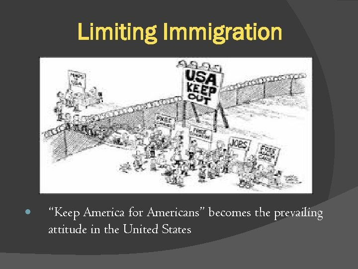 "Limiting Immigration ""Keep America for Americans"" becomes the prevailing attitude in the United States"
