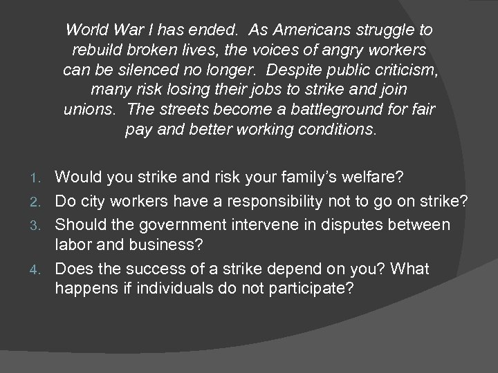 World War I has ended. As Americans struggle to rebuild broken lives, the voices