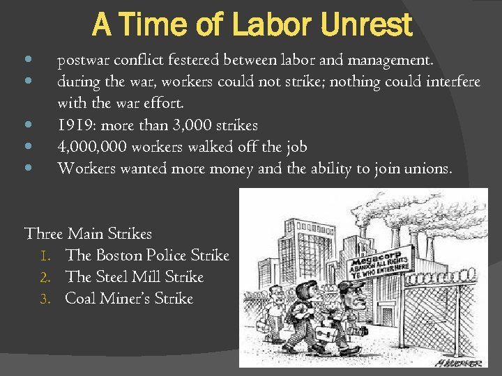 A Time of Labor Unrest postwar conflict festered between labor and management. during the