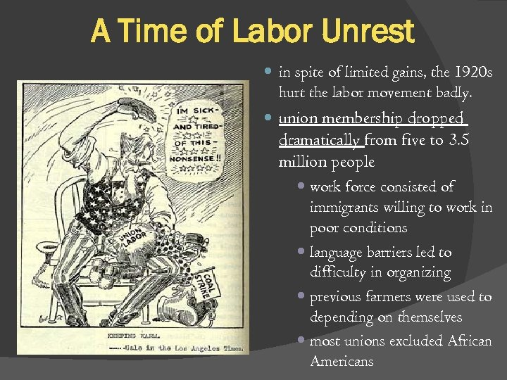 A Time of Labor Unrest in spite of limited gains, the 1920 s hurt