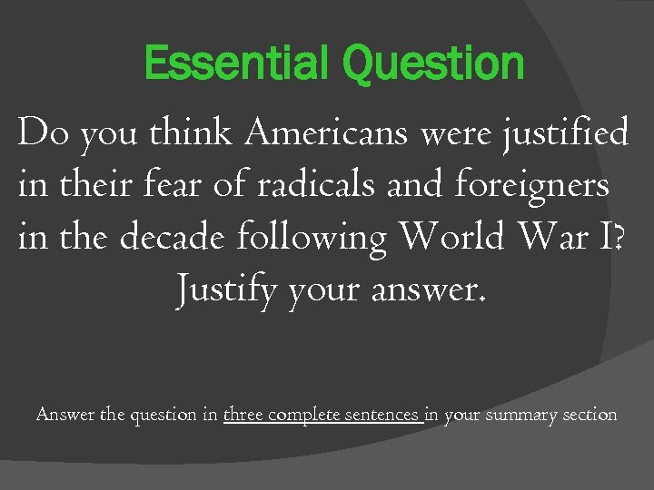 Essential Question Do you think Americans were justified in their fear of radicals and