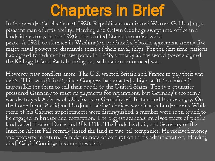 Chapters in Brief In the presidential election of 1920, Republicans nominated Warren G. Harding,