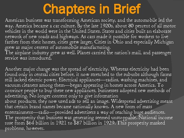 Chapters in Brief American business was transforming American society, and the automobile led the