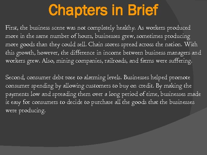 Chapters in Brief First, the business scene was not completely healthy. As workers produced
