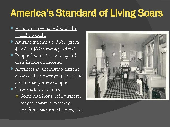 America's Standard of Living Soars Americans owned 40% of the world's wealth. Average income