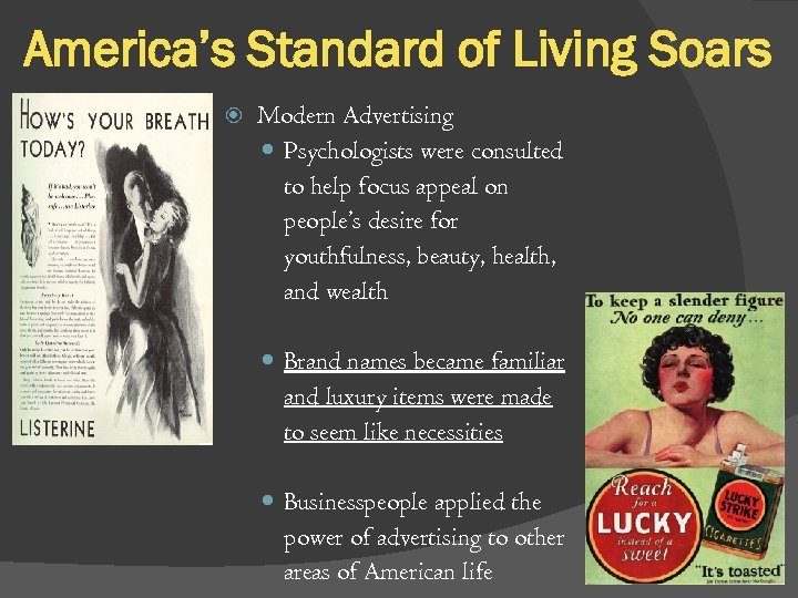 America's Standard of Living Soars Modern Advertising Psychologists were consulted to help focus appeal