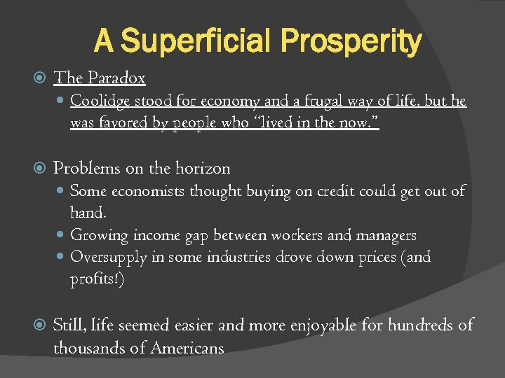 A Superficial Prosperity The Paradox Coolidge stood for economy and a frugal way of