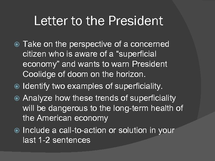 Letter to the President Take on the perspective of a concerned citizen who is