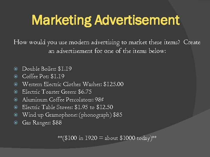 Marketing Advertisement How would you use modern advertising to market these items? Create an