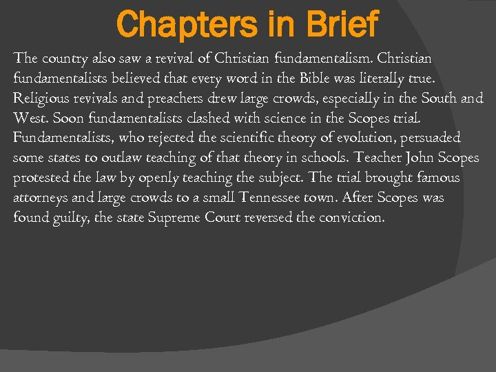 Chapters in Brief The country also saw a revival of Christian fundamentalism. Christian fundamentalists