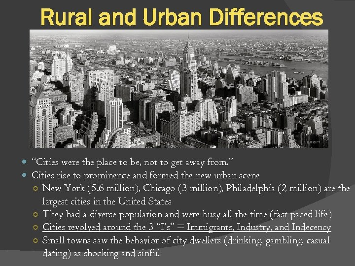 "Rural and Urban Differences ""Cities were the place to be, not to get away"