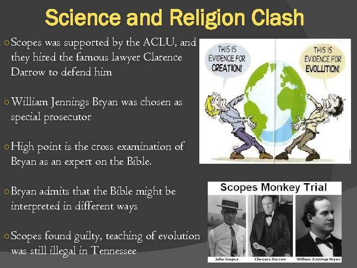 Science and Religion Clash ○ Scopes was supported by the ACLU, and they hired
