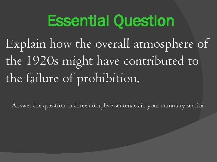 Essential Question Explain how the overall atmosphere of the 1920 s might have contributed