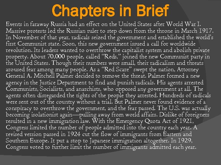 Chapters in Brief Events in faraway Russia had an effect on the United States