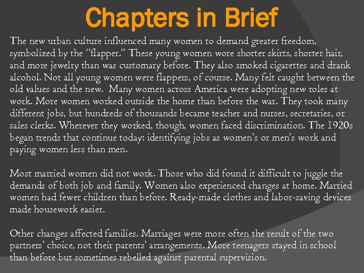 Chapters in Brief The new urban culture influenced many women to demand greater freedom,