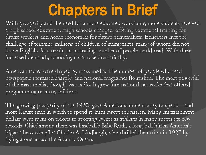 Chapters in Brief With prosperity and the need for a more educated workforce, more