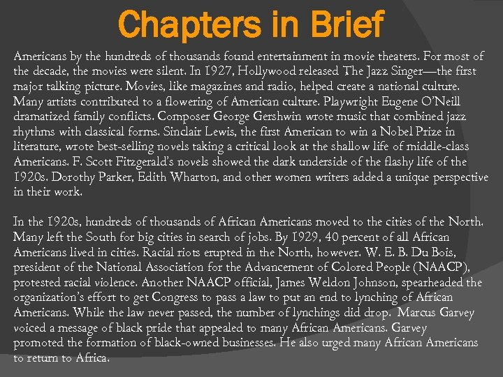 Chapters in Brief Americans by the hundreds of thousands found entertainment in movie theaters.
