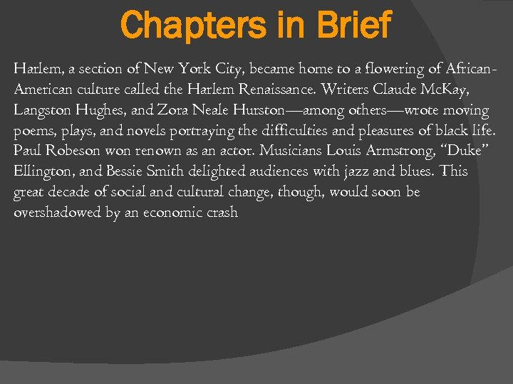 Chapters in Brief Harlem, a section of New York City, became home to a