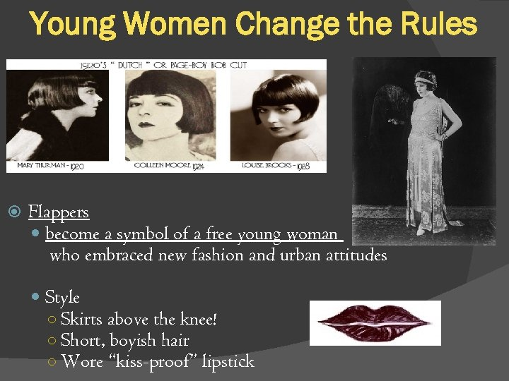 Young Women Change the Rules Flappers become a symbol of a free young woman