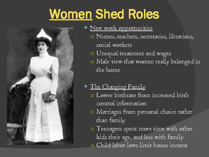 Women Shed Roles New work opportunities ○ Nurses, teachers, secretaries, librarians, social workers ○