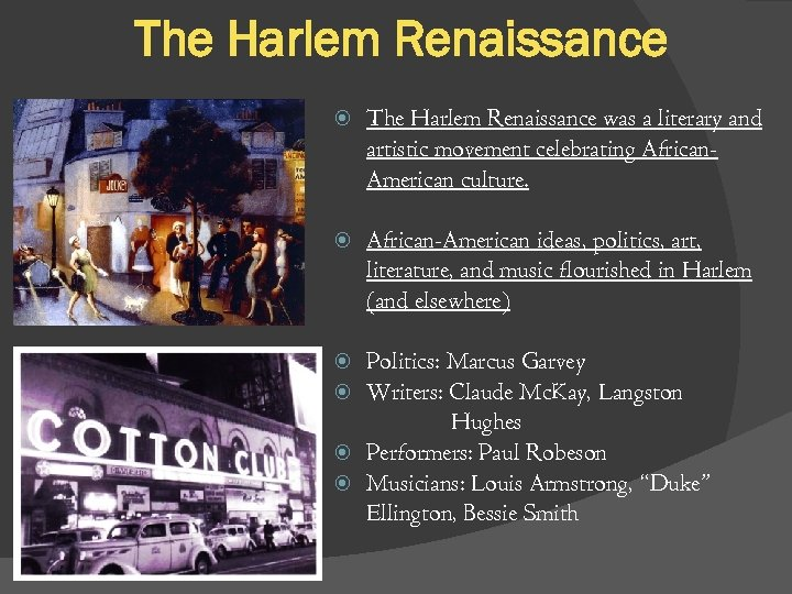 The Harlem Renaissance was a literary and artistic movement celebrating African. American culture. African-American