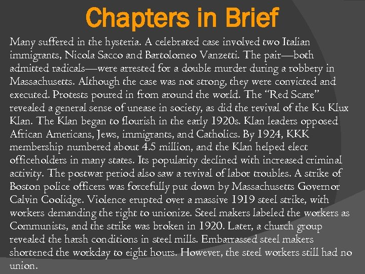 Chapters in Brief Many suffered in the hysteria. A celebrated case involved two Italian