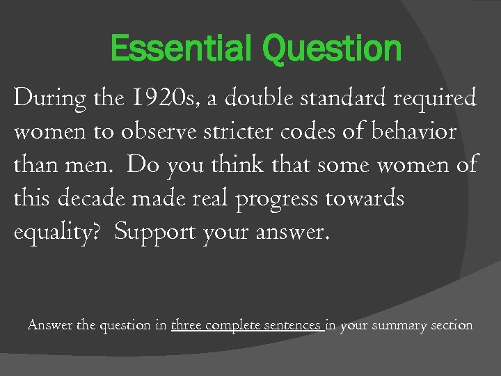 Essential Question During the 1920 s, a double standard required women to observe stricter