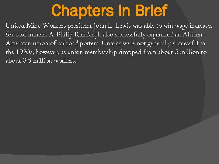 Chapters in Brief United Mine Workers president John L. Lewis was able to win